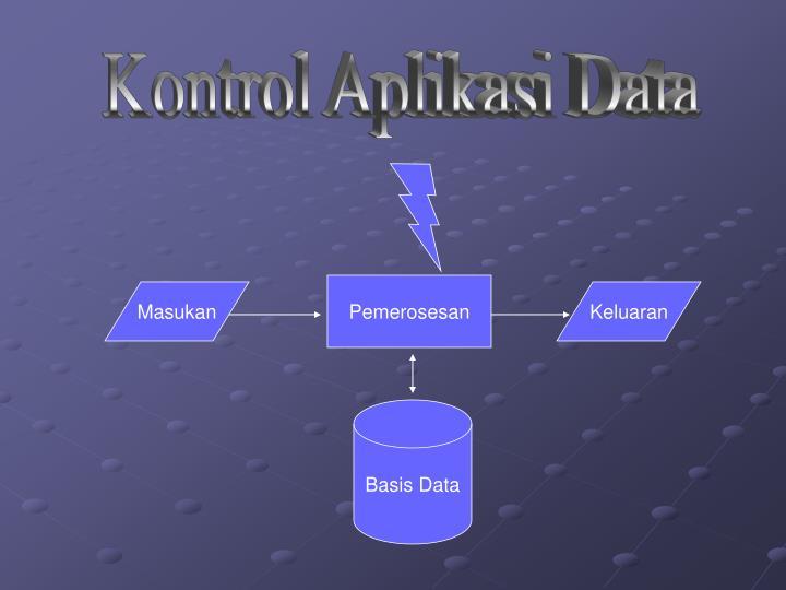 Kontrol Aplikasi Data
