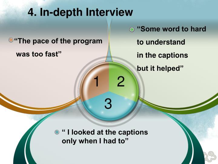 4. In-depth Interview