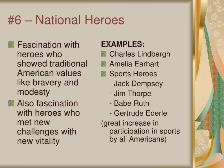 Fascination with heroes who showed traditional American values like bravery and modesty