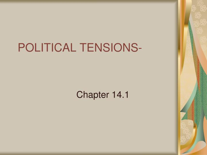 POLITICAL TENSIONS-