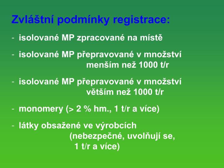 Zvltn podmnky registrace: