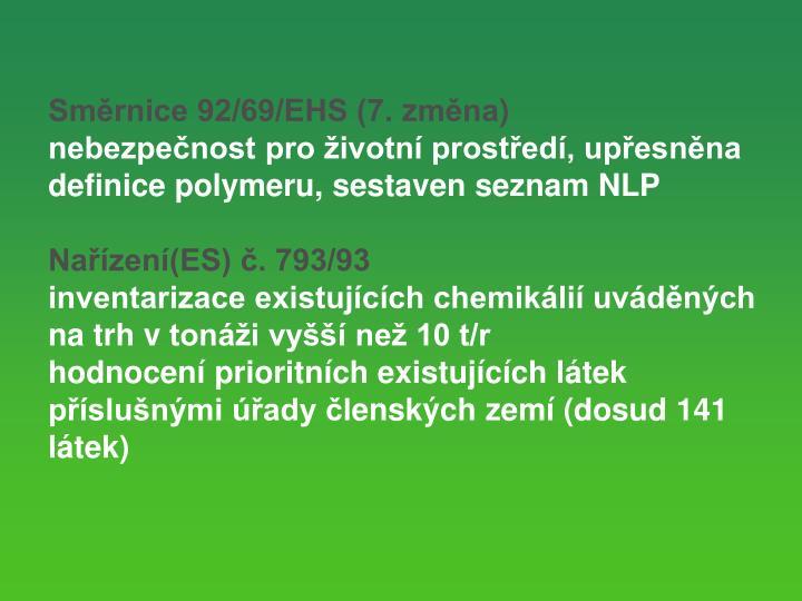 Smrnice 92/69/EHS (7.