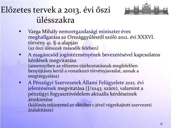 Előzetes tervek a 2013. évi őszi ülésszakra