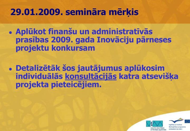 29.01.2009. semināra mērķis