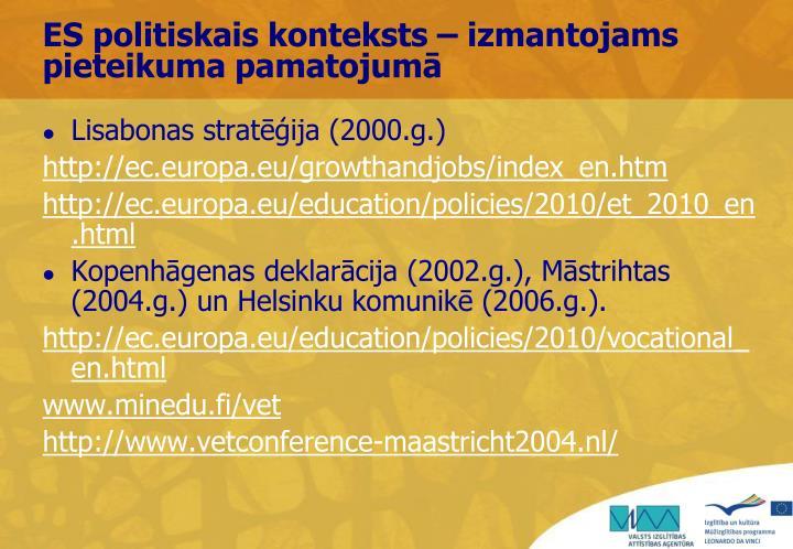 ES politiskais konteksts – izmantojams pieteikuma pamatojumā