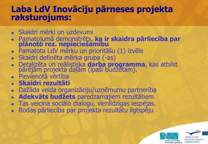 Laba LdV Inovāciju pārneses projekta raksturojums: