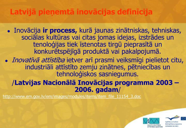 Latvijā pieņemtā inovācijas definīcija