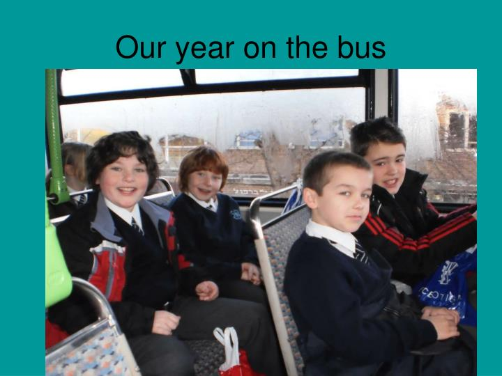 Our year on the bus