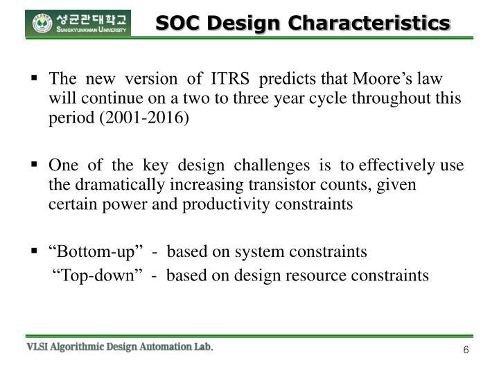 SOC Design Characteristics