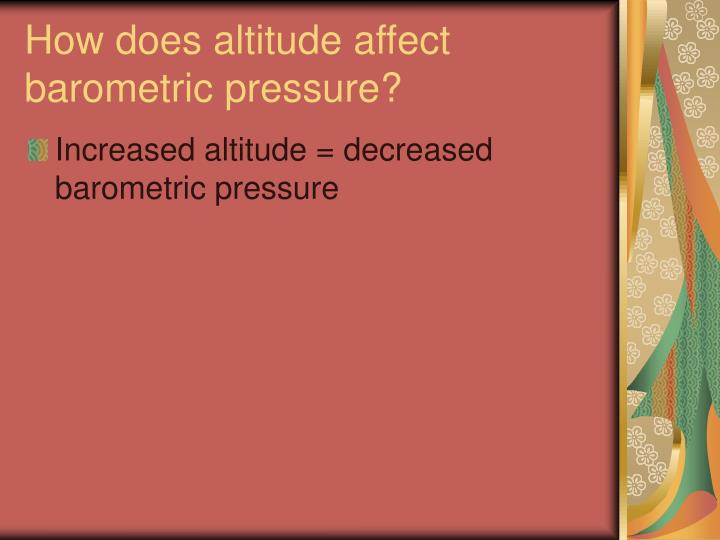 How does altitude affect barometric pressure?