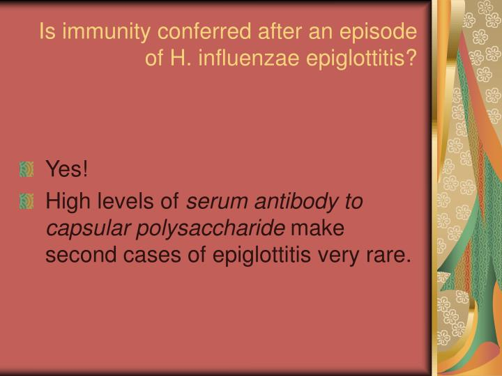Is immunity conferred after an episode of H. influenzae epiglottitis?