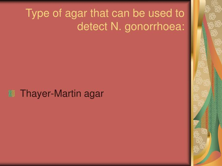 Type of agar that can be used to detect N. gonorrhoea: