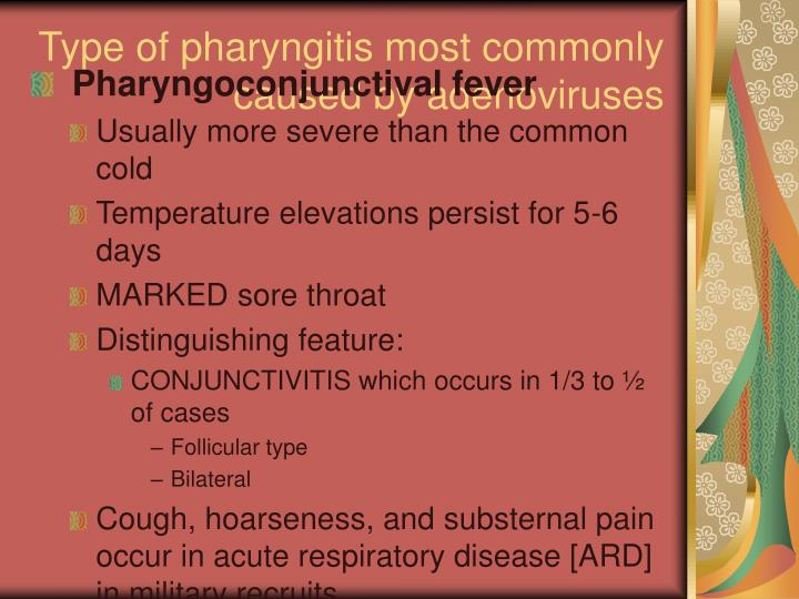 Type of pharyngitis most commonly caused by adenoviruses