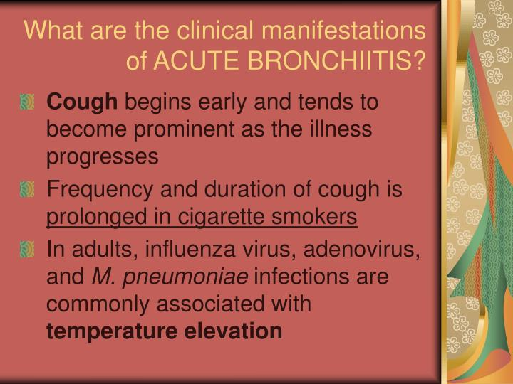 What are the clinical manifestations of ACUTE BRONCHIITIS?