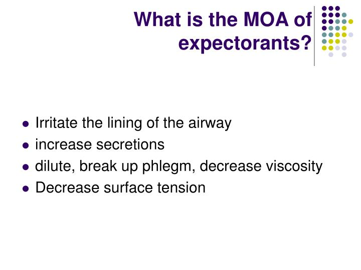 What is the MOA of expectorants?