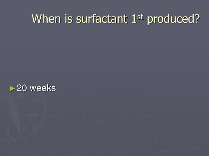 When is surfactant 1