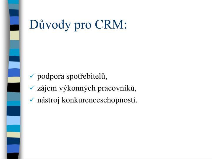 Dvody pro CRM: