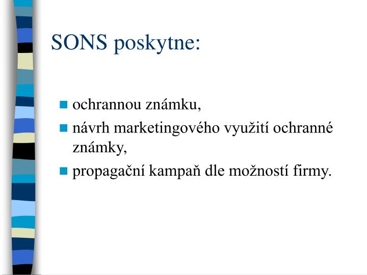 SONS poskytne: