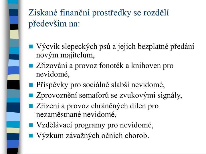 Zskan finann prostedky se rozdl pedevm na: