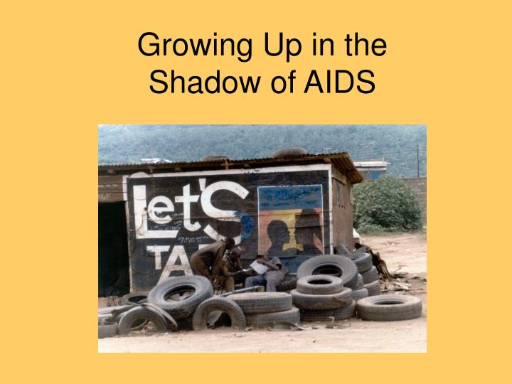 Growing Up in the Shadow of AIDS
