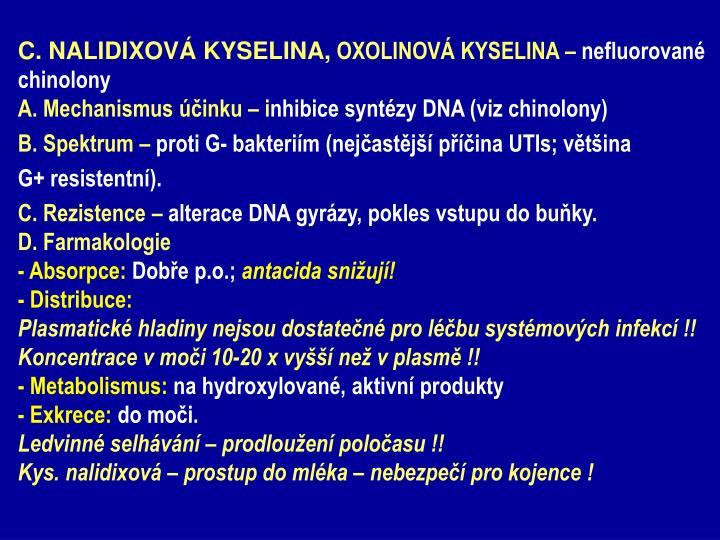 C. NALIDIXOVÁ KYSELINA,