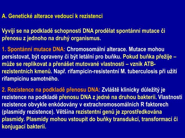 A. Genetické alterace vedoucí k rezistenci