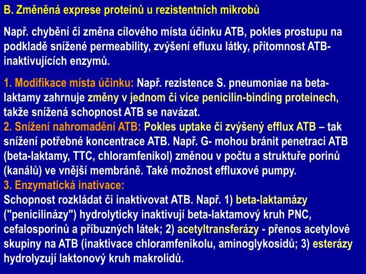 B. Změněná exprese proteinů u rezistentních mikrobů