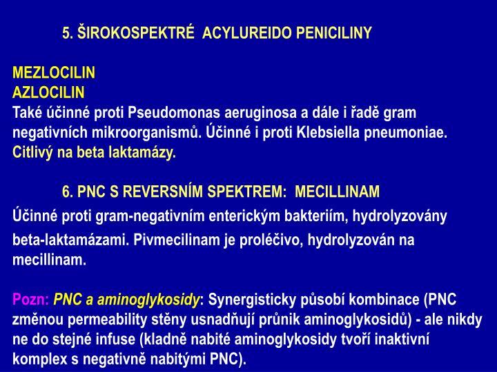 5. ŠIROKOSPEKTRÉ  ACYLUREIDO PENICILINY
