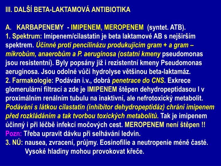 III. DALŠÍ BETA-LAKTAMOVÁ ANTIBIOTIKA