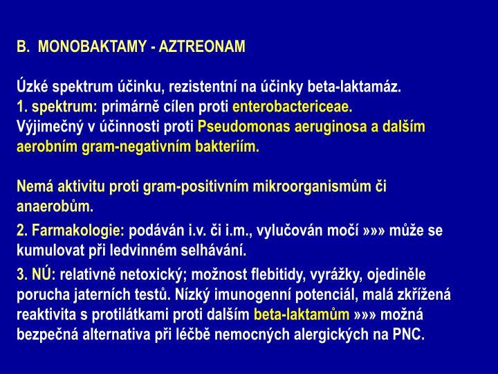B.  MONOBAKTAMY - AZTREONAM