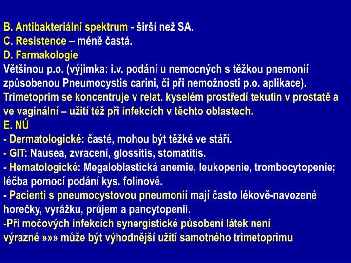 B. Antibakteriální spektrum