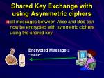 shared key exchange with using asymmetric ciphers2