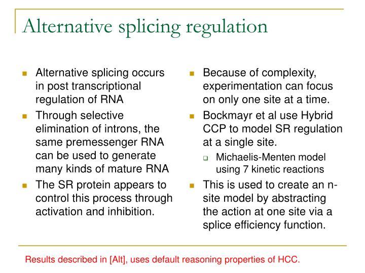 Alternative splicing occurs in post transcriptional regulation of RNA