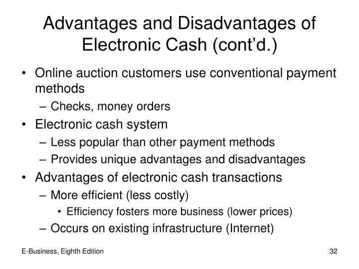 Advantages and Disadvantages of Electronic Cash (cont'd.)