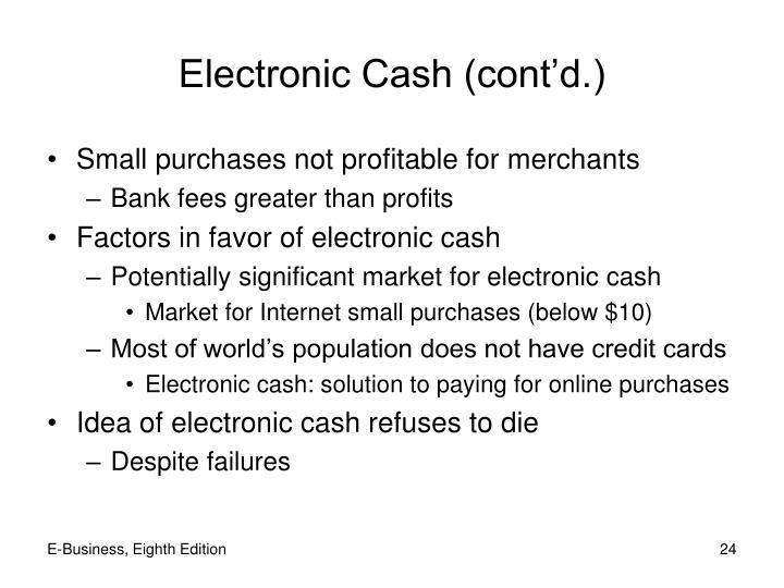 Electronic Cash (cont'd.)