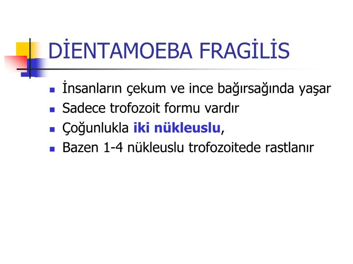 DİENTAMOEBA FRAGİLİS