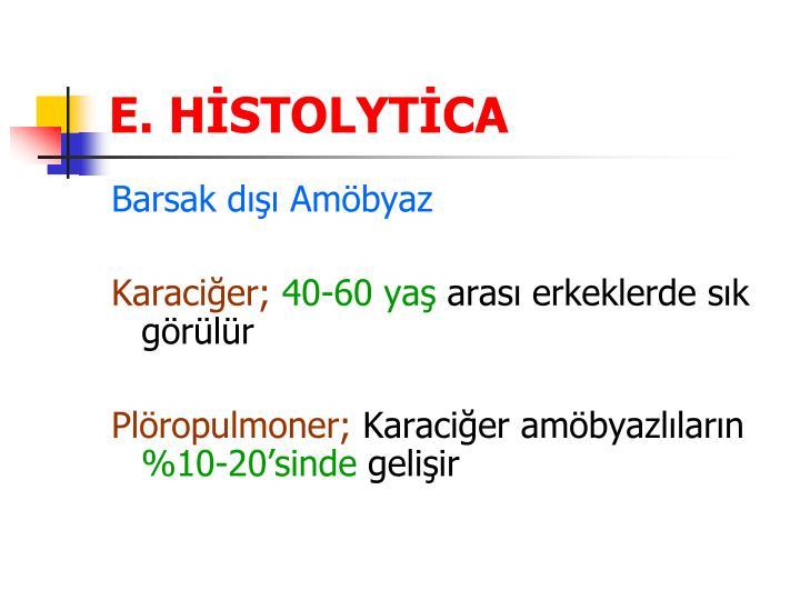 E. HİSTOLYTİCA