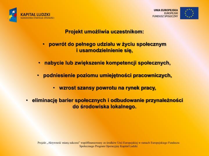 Projekt umożliwia uczestnikom: