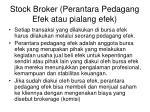 stock broker perantara pedagang efek atau pialang efek