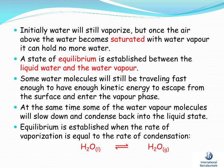 Initially water will still vaporize, but once the air above the water becomes