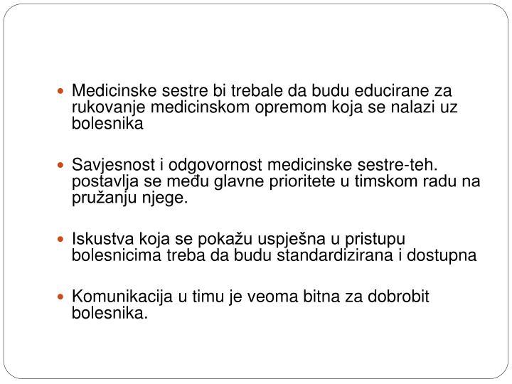 Medicinske sestre bi trebale da budu educirane za rukovanje medicinskom opremom koja se nalazi uz bolesnika