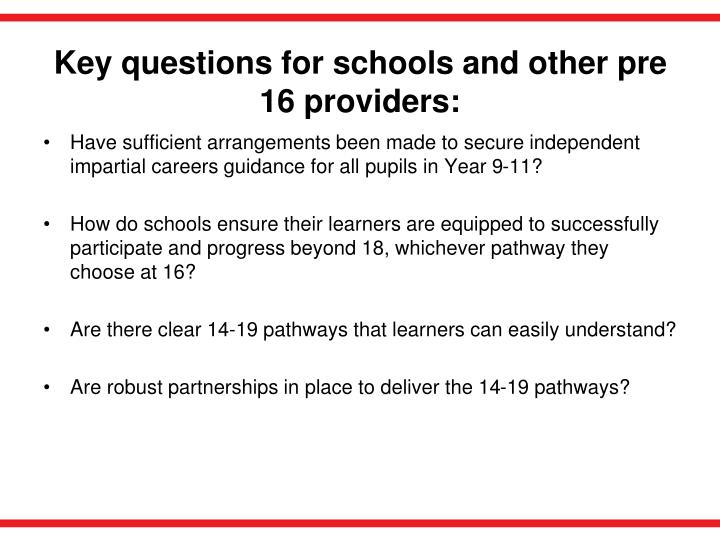 Key questions for schools and other pre 16 providers: