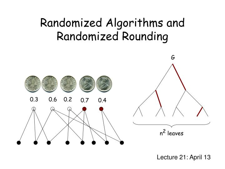 Randomized algorithms and randomized rounding