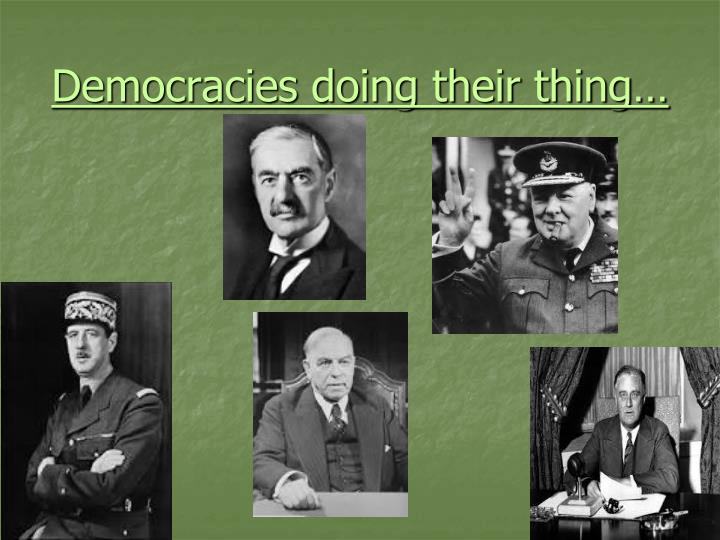 Democracies doing their thing…