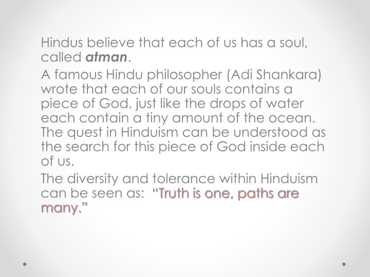 Hindus believe that each of
