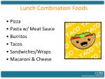 lunch combination foods