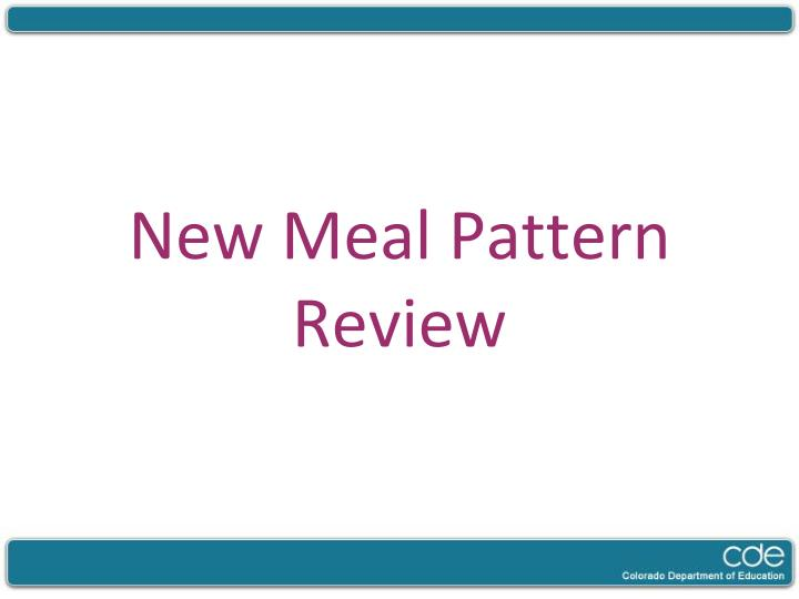 New meal pattern review