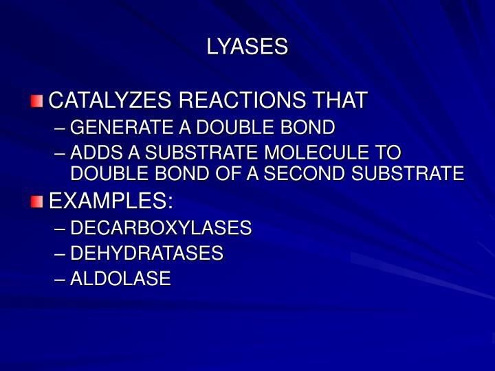 LYASES