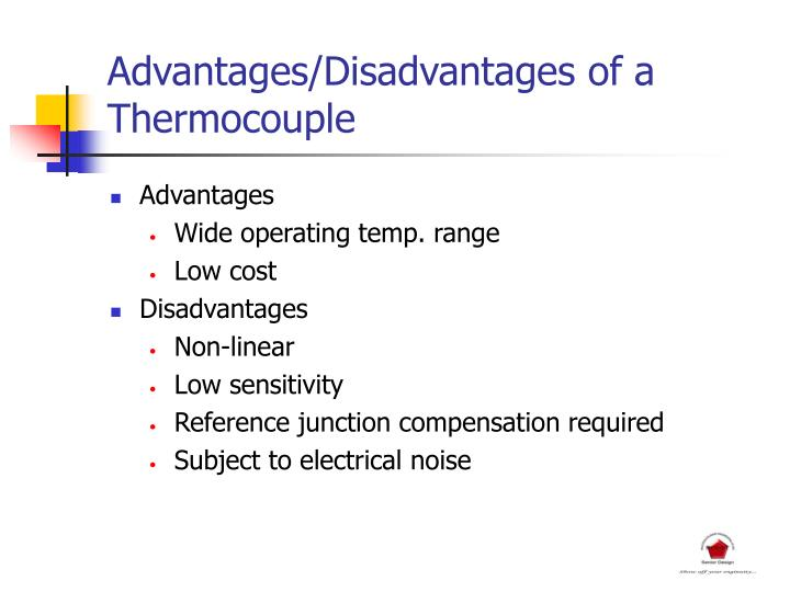 Advantages/Disadvantages of a Thermocouple
