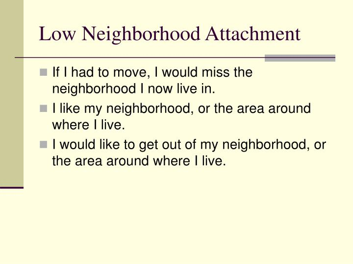 Low Neighborhood Attachment
